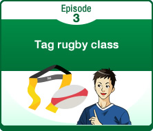 Episode3 Tag rugby class