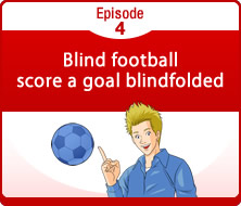 Episode 4 Blind football - score a goal blindfolded